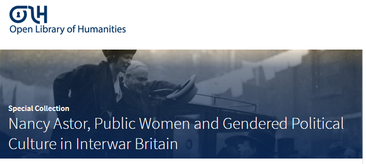NEW ARTICLE!!! By Dr Anne Logan for OLH Special Collection: Nancy Astor, Public Women and Gendered Political Culture in Interwar Britain