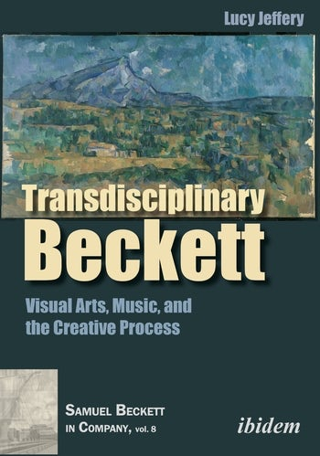 Forthcoming Publication: 'Transdisciplinary Beckett' by Lucy Jeffery