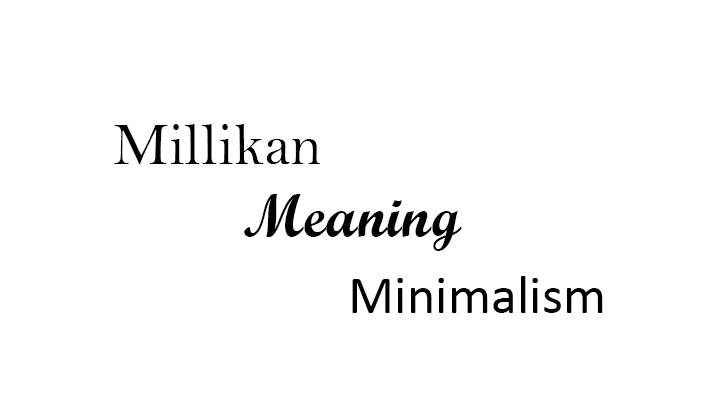 Millikan, Meaning and Minimalism