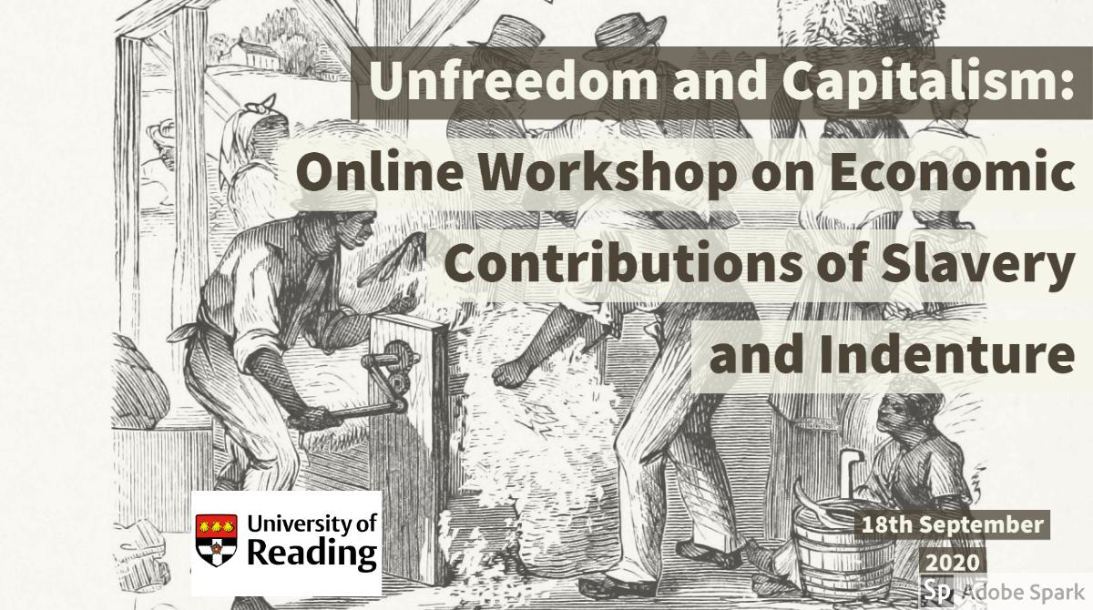 Unfreedom and Capitalism: Online Workshop on Economic Contributions of Slavery and Indenture