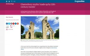 Guardian article - Glastonbury myths 'made up by 12th-century monks'