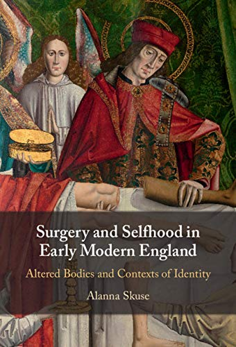 Recently published: Surgery and Selfhood in Early Modern England